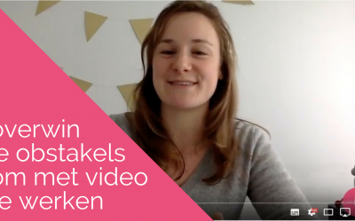 Overwin je obstakels en excuses om met video te werken