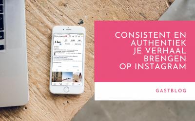 Consistent en authentiek je verhaal brengen op Instagram